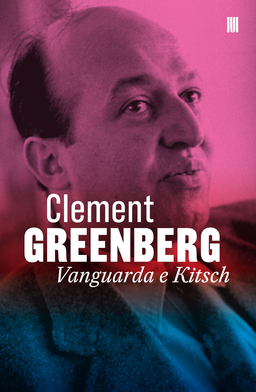 Clement Greenberg - Vanguarda e Kitsch