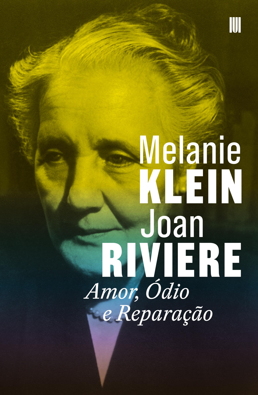 Amor, Ódio e Reparação, de Melanie Klein e Joan Riviere