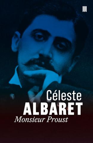 Céleste Albaret - Monsieur Proust