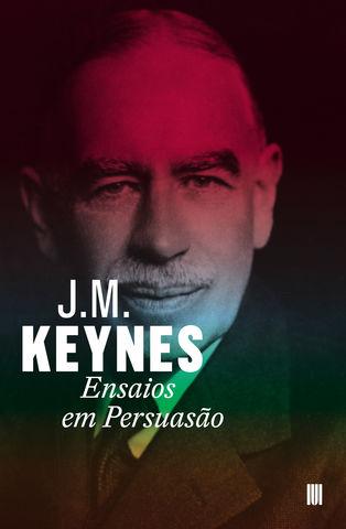 J. M. Keynes - Ensaios em Persuasão