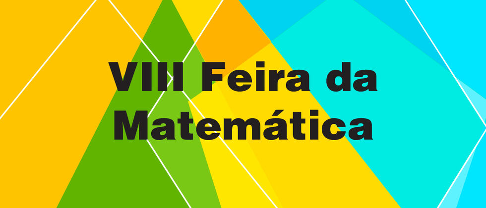 VIII Feira da Matemática