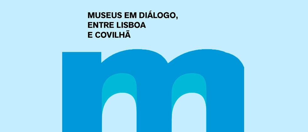 Museus em Diálogo - Entre Lisboa e a Covilhã